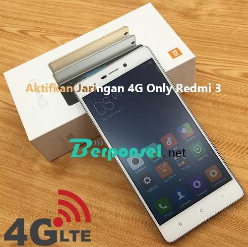 Cara Mengaktifkan Jaringan 4G Only Xiaomi Redmi 3