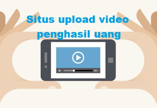 situs upload video penghasil uang