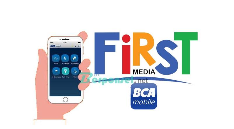 Cara Melakukan Pembayaran Tagihan First Media dengan BCA Mobile
