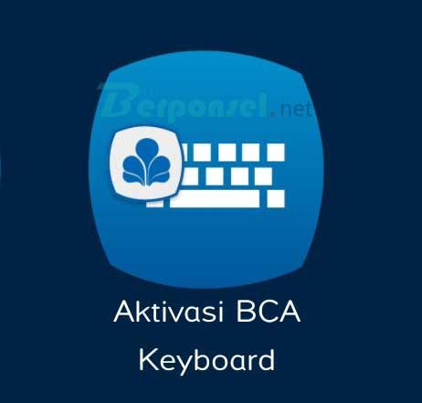 Cara Mudah Melakukan Transaksi dengan BCA Keyboard